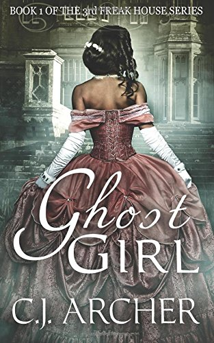 Ghost Girl: Book 1 of the 3rd Freak House Trilogy: Volume 1