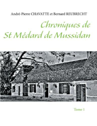 Lire Chroniques de St Médard de Mussidan: Tome 1 epub pdf