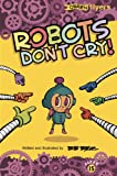 Robots Don't Cry! (Flyers, Band 15)