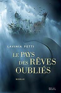 Le pays des rêves oubliés par Lavinia Petti