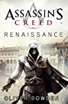 About The BookAssassin's Creed: Renaissance is the first part of the Assassin's Creed series and follows the life of Ezio Auditore da Firenze. The book starts when Ezio's family is betrayed and murdered by the ruling family of Italy and he must e...