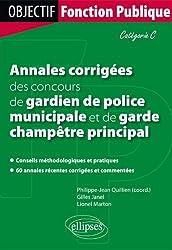 Annales Corrigées des Concours de Gardien de Police Municipale et Garde Champêtre Principal Catégorie C