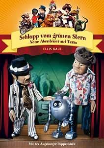 Augsburger Puppenkiste - Schlupp vom grünen Stern - Neue Abenteuer auf Terra