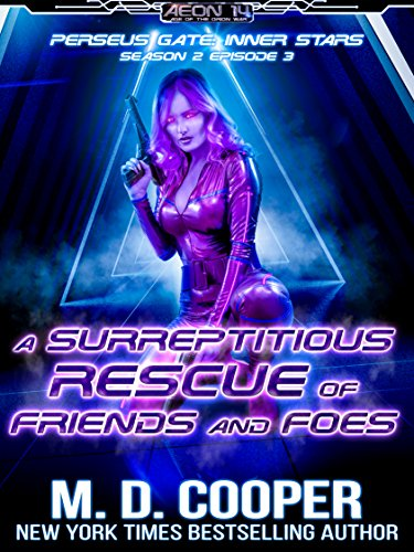 A Surreptitious Rescue of Friends and Foes (Aeon 14: Perseus Gate Season 2 Book 3) (English Edition)
