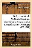 Exposé de la conduite de M. Santo-Domingo: commandant le vaisseau Le Léopard en station à Saint-Domingue