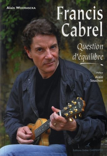 Francis Cabrel : Question d'équilib...