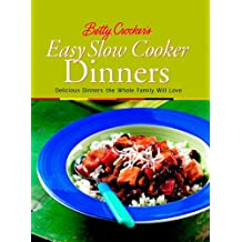 Betty Crocker's Easy Slow Cooker Dinners: Delicious Dinners the Whole Family Will Love (Betty Crocker Cooking)