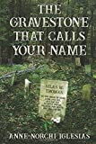 The Gravestone That Calls Your Name: An Anne and Colleen Paranormal Mystery (Anne and...