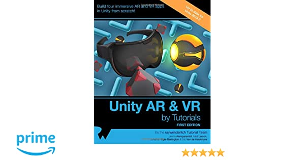 Unity AR & VR by Tutorials (First Edition): Amazon co uk