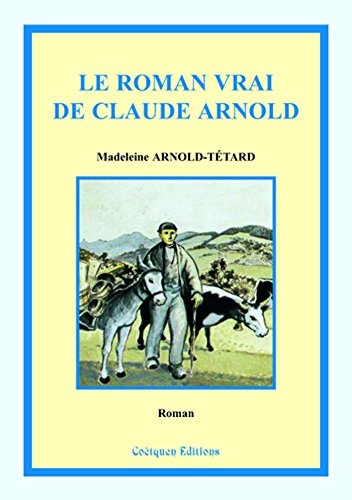 Le roman vrai de Claude Arnold (French Edition)