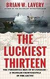 The Luckiest Thirteen: The forgotten men of St Finbarr - A trawler crew's battle in t...