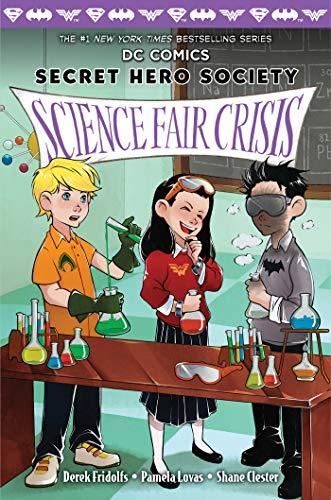 Science Fair Crisis (DC Comics: Secret Hero Society #4 ...