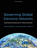 Governing Global Electronic Networks (Information Revolution and Global Politics) by William Drake (2009-01-13) - William Drake;Ernest Wilson Iii