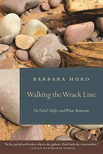 [(Walking the Wrack Line : On Tidal Shifts and What Remains)] [By (author) Barbara Hurd] published on (September, 2008) (Barbara Hurd)