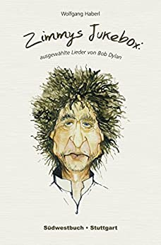 Zimmys Jukebox: Ausgewählte Lieder von Bob Dylan