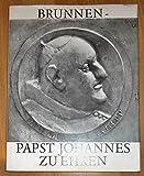 Brunnen. Papst Johannes zu Ehren -