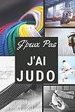 J'peux pas j'ai Judo: Carnet de notes pour sportif / sportive  passionné(e)   124 pages lignées   format 15,24 x 22,89 cm