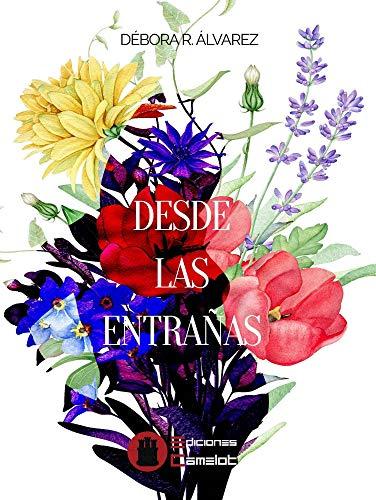 desde las entrañas por Débora R. Álvarez