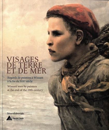 Visages de terre et de mer : Regards de peintres à Wissant à la fin du XIXe siècle par Collectif