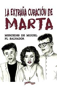 La extraña curación de Marta par PL Salvador