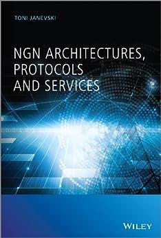 NGN Architectures, Protocols and Services par [Janevski, Toni]
