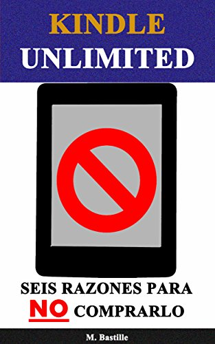 Kindle Unlimited: Seis Razones para NO Comprarlo eBook: Bastille ...