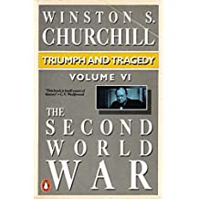 The Second World War: Triumph and Tragedy v. 6