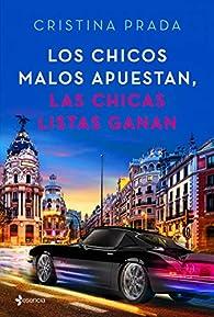Los chicos malos apuestan, las chicas listas ganan par Cristina Prada