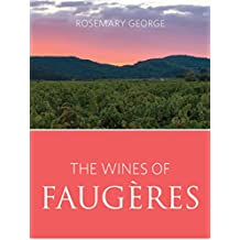 The wines of Faugères (The Infinite Ideas Classic Wine Library)