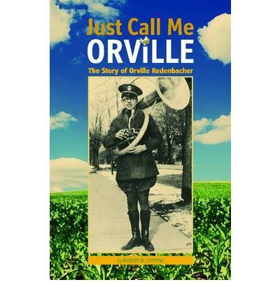 -just-call-me-orville-the-story-of-orville-redenbacher-greenlight-by-topping-robert-w-author-jun-201
