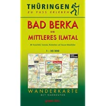 Wanderkarte Bad Berka und Mittleres Ilmtal: Mit Kranichfeld, Tannroda, Blankenhain und Stausee Hohenfelden. Mit Radrouten. Maßstab 1:30.000. (Thüringen zu Fuß erleben / Wanderkarten, 1:30.000)