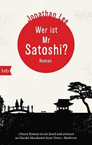 Wer ist Mr Satoshi?: Roman -
