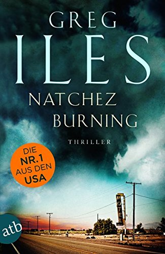 Natchez Burning: Thriller (Penn Cage Trilogie, Band 1)