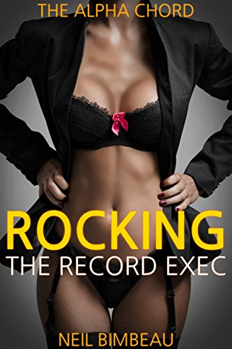 Rocking The Record Exec (The Alpha Chord Part Five)