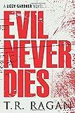 Evil Never Dies (The Lizzy Gardner Series)