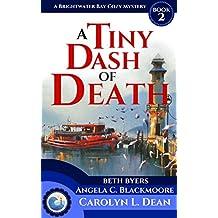 A TINY DASH OF DEATH: A Brightwater Bay Cozy Mystery (Brightwater Bay Cozy Mysteries Book 2)