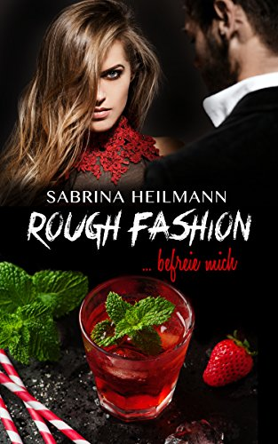 Rough Fashion befreie mich (Rough Series 2) von [Heilmann, Sabrina]