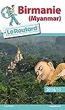 Guide du Routard Birmanie 2018/19 : Myamar par Guide du Routard