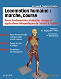 Locomotion humaine - Marche, course: Bases fondamentales, évaluation clinique et applications thérapeutiques de l'enfant à l'adulte