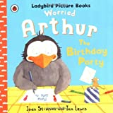 Worried Arthur: The Birthday Party Ladybird Picture Books