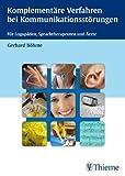 Komplementäre Verfahren bei Kommunikationsstörungen für Logopäden, Sprachtherapeuten und Ärzte (Amazon.de)
