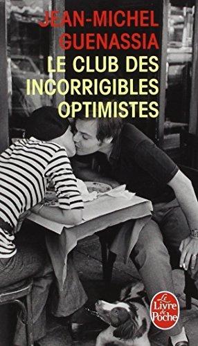 Le Club DES Incorrigibles Optimistes: Written by Jean-Michel Guenassia, 2011 Edition, Publisher: Librairie generale francaise [Mass Market Paperback]
