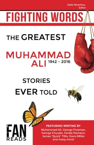 Fighting Words: The Greatest Muhammad Ali Stories Ever Told