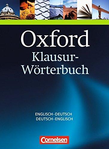 Oxford Klausur-Wörterbuch - Ausgabe 2012: B1-C1 - Englisch-Deutsch/Deutsch-Englisch