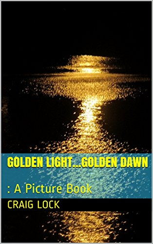 golden-lightgolden-dawn-a-picture-book-jennys-photographic-journey-and-golden-dawn-english-edition