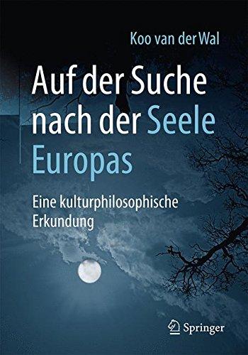Auf der Suche nach der Seele Europas: Eine kulturphilosophische Erkundung