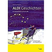 ALDI-Geschichten. Ein Gesellschafter erinnert sich