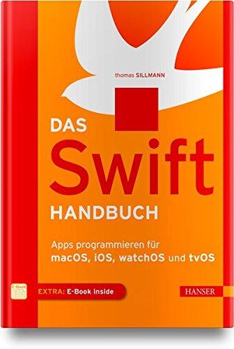 Das Swift-Handbuch: Apps programmieren für macOS, iOS, watchOS und tvOS