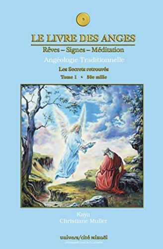 Le livre des anges 01 : Les Secrets retrouvés (Livres des Anges Les) (French Edition)
