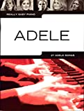 Really Easy Piano: Adele Updated Edition 2016 - arrangiert für Klavier [Noten/Sheetmusic] Komponist: Adele aus der Reihe: REALLY EASY PIANO -